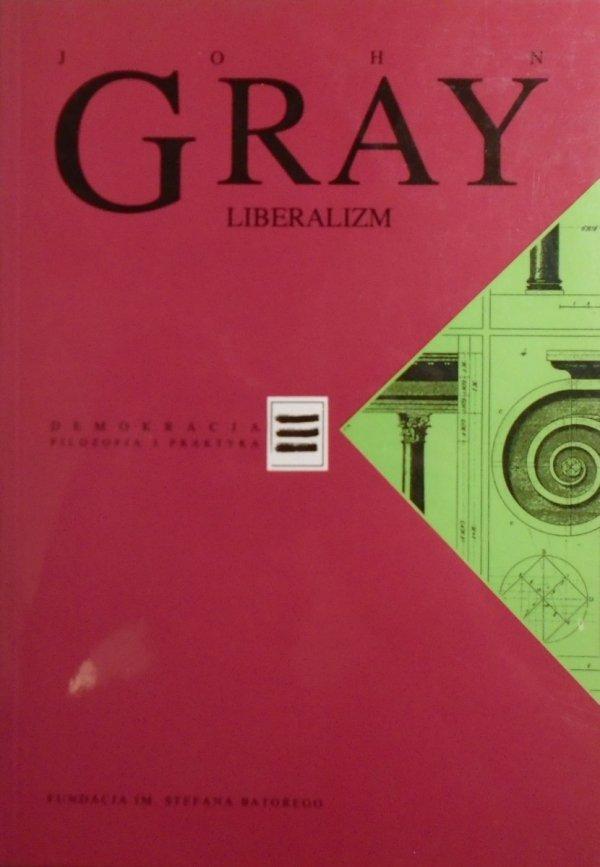 John Gray • Liberalizm [Demokracja. Filozofia i praktyka]