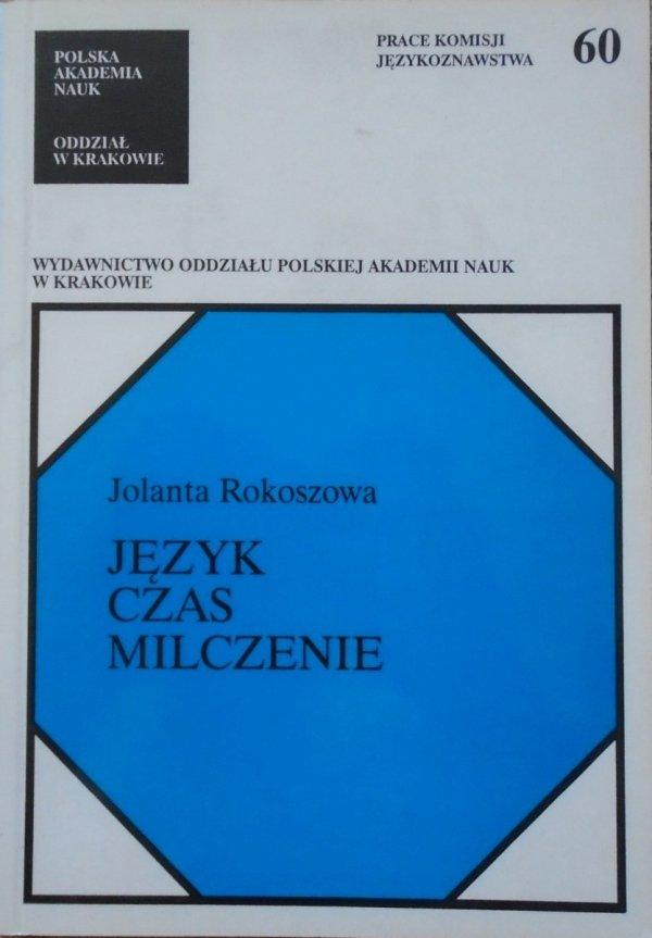 Jolanta Rokoszowa • Język, czas, milczenie