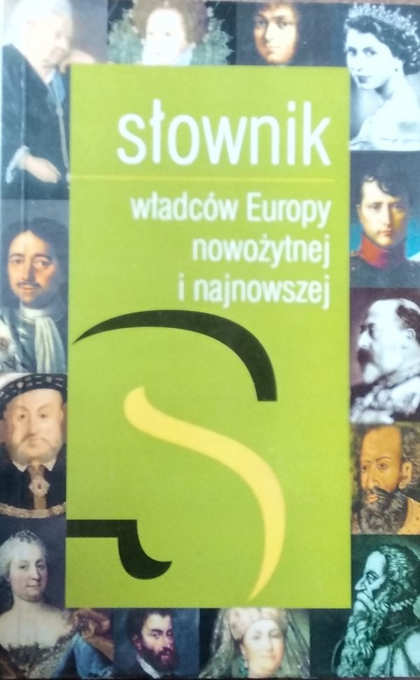 Józef Dobosz • Słownik władców Europy nowożytnej i najnowszej