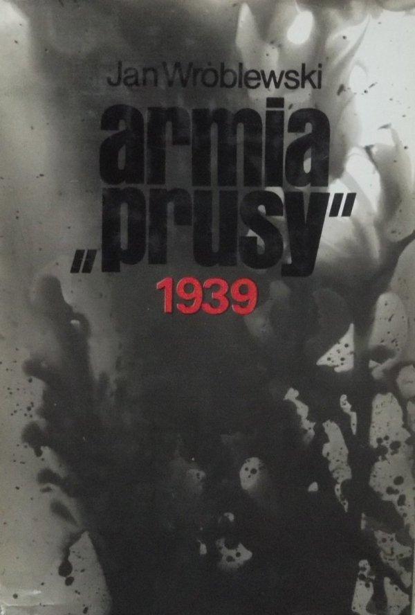 Jan Wróblewski • Armia Prusy 1939