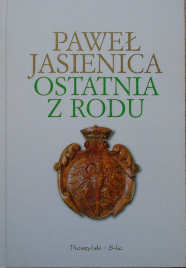 Paweł Jasienica • Ostatnia z rodu