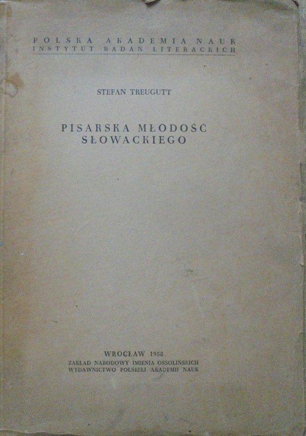 Stefan Treugutt • Pisarska młodość Słowackiego
