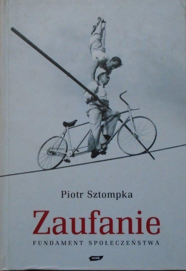 Piotr Sztompka • Zaufanie. Fundament społeczeństwa