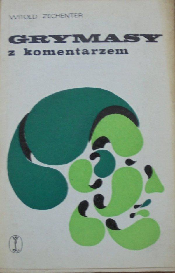 Witold Zechenter • Grymasy z komentarzem [dedykacja autora]