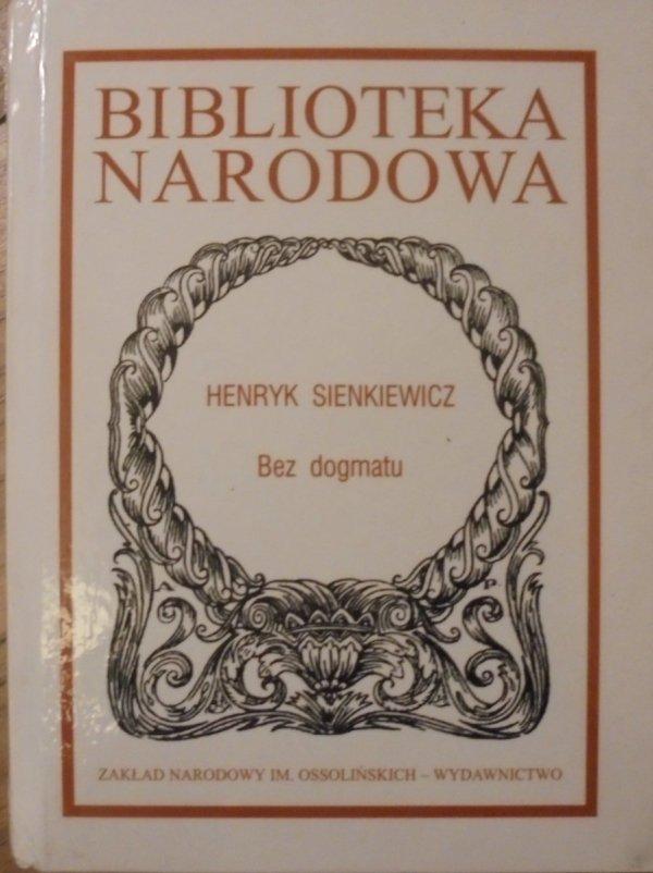 Henryk Sienkiewicz • Bez dogmatu