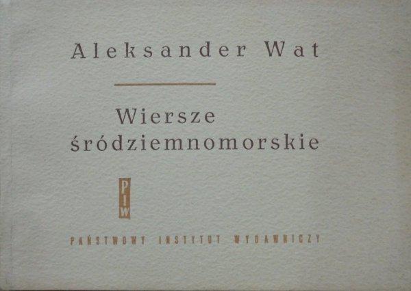 Aleksander Wat • Wiersze śródziemnomorskie [Aleksander Stefanowski]
