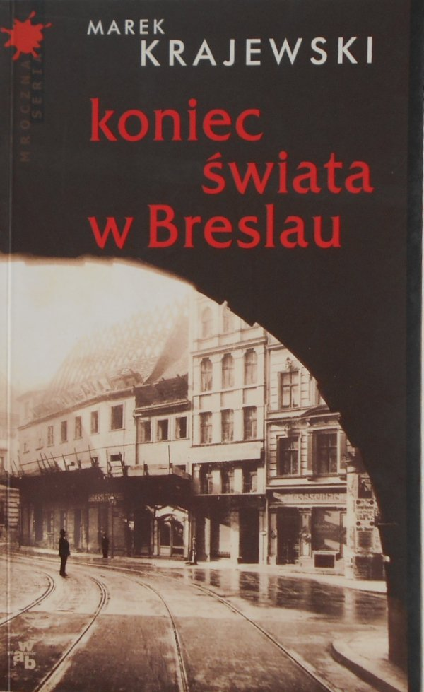 Marek Krajewski • Koniec świata w Breslau