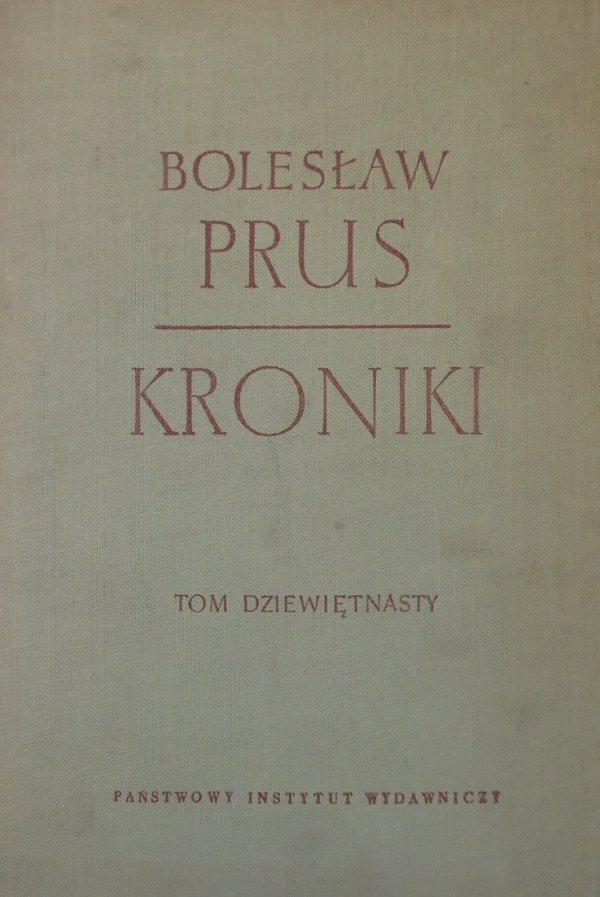 Bolesław Prus • Kroniki tom dziewiętnasty (19)