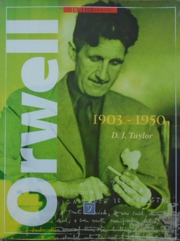 D.J. Taylor • Orwell 1903-1950