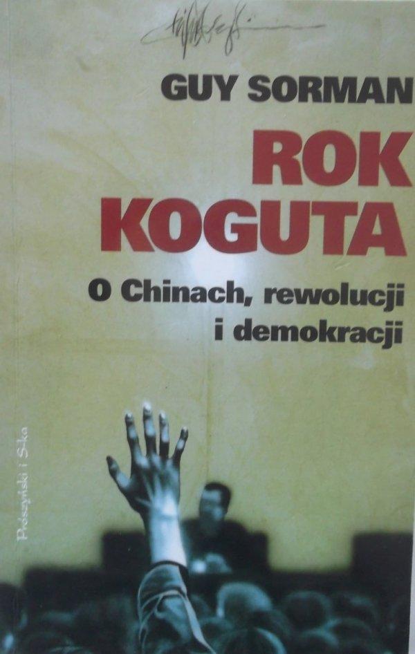 Guy Sorman • Rok koguta. O Chinach, rewolucji i demokracji