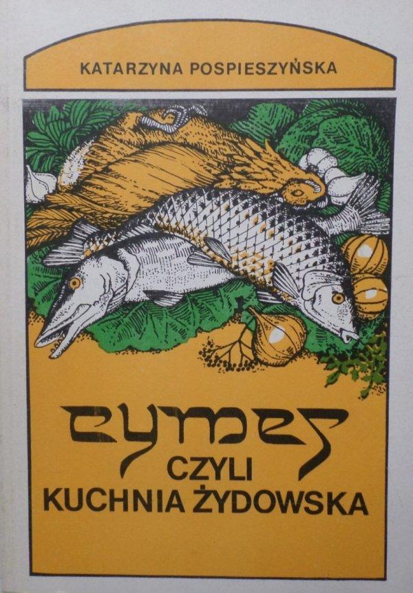 Katarzyna Pospieszyńska • Cymes czyli kuchnia żydowska