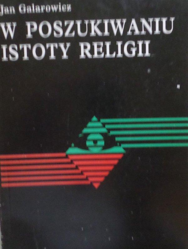 Jan Galarowicz • W poszukiwaniu istoty religii