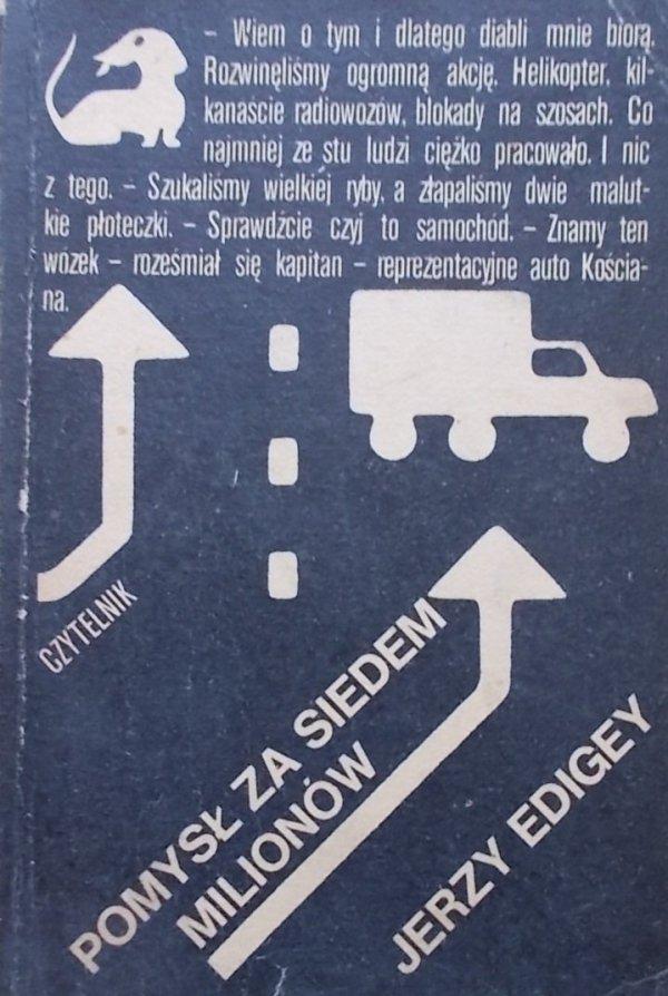 Jerzy Edigey • Pomysł za siedem milionów