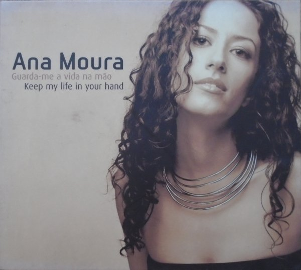 Ana Moura • Guarda-me a vida na mão [Keep my life in your hand] • CD