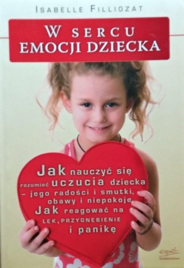 Isabelle Filliozat • W sercu emocji dziecka