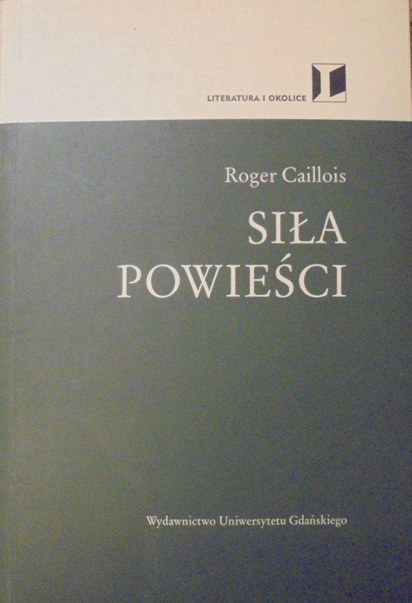 Roger Caillois • Siła powieści