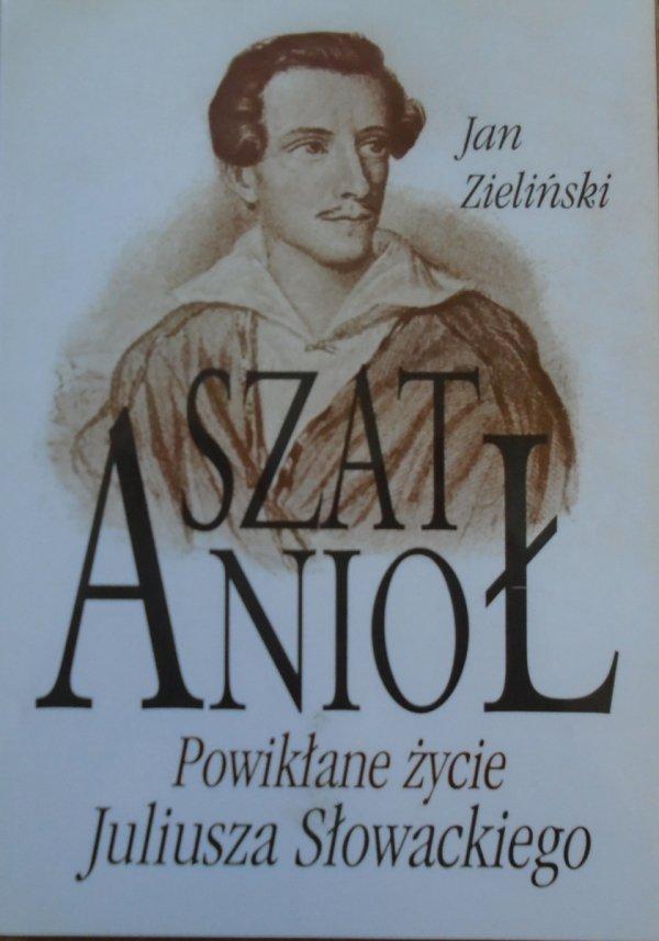 Jan Zieliński • SzatAnioł. Powikłane życie Juliusza Słowackiego