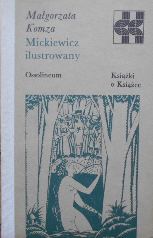 Małgorzata Komza Mickiewicz ilustrowany [Książki o Książce]