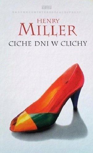 Henry Miller • Ciche dni w Clichy