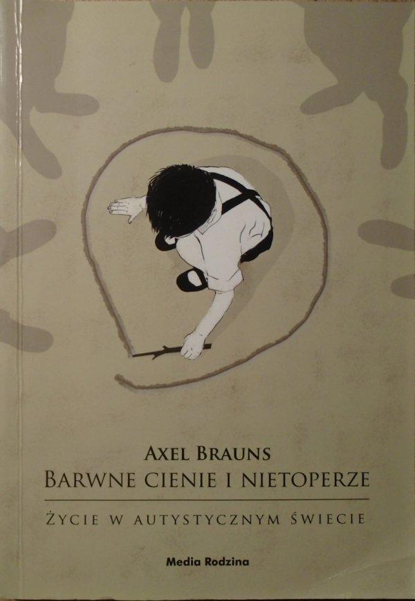 Axel Brauns • Barwne cienie i nietoperze. Życie w autystycznym świecie