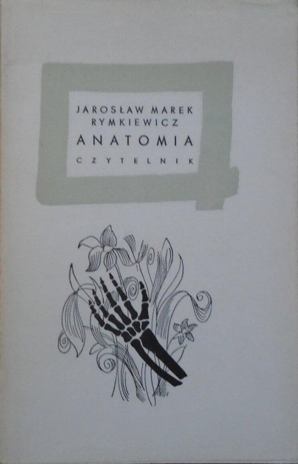 Jarosław Marek Rymkiewicz • Anatomia