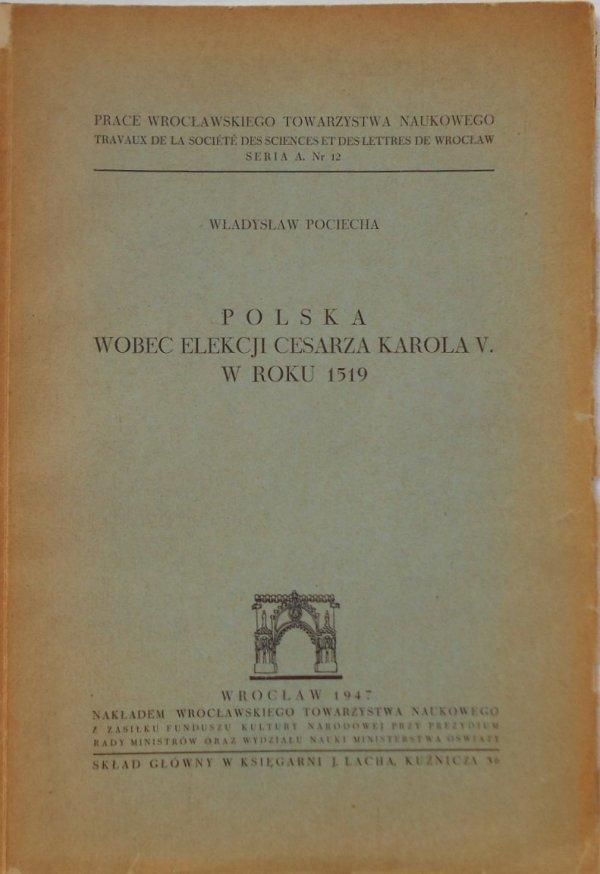 Władysław Pociecha • Polska wobec elekcji cesarza Karola V w roku 1519