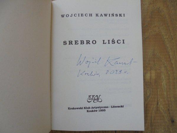 Wojciech Kawiński • Srebro liści [dedykacja autorska]