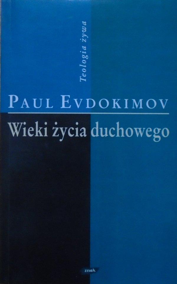 Paul Evdokimov • Wieki życia duchowego [Teologia żywa]