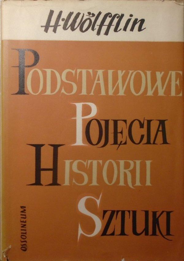 Henryk Wolfflin • Podstawowe pojęcia historii sztuki