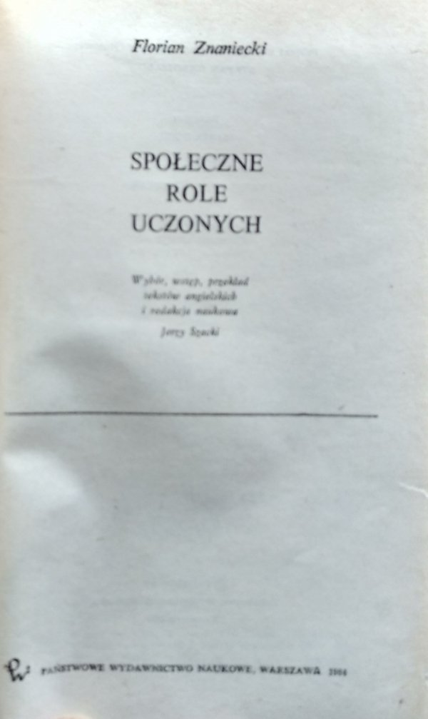 Florian Znaniecki • Społeczne role uczonych