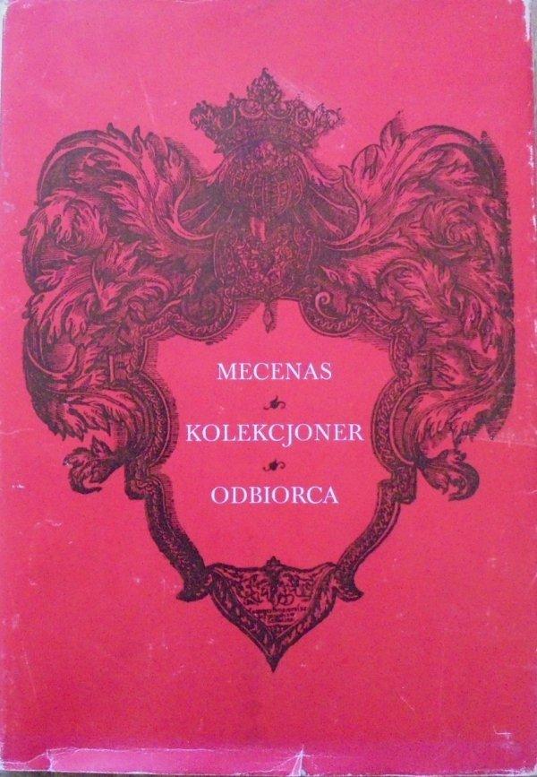Mecenas, kolekcjoner, odbiorca • [Białostocki, Żygulski, mecenat, kolekcjonerstwo]