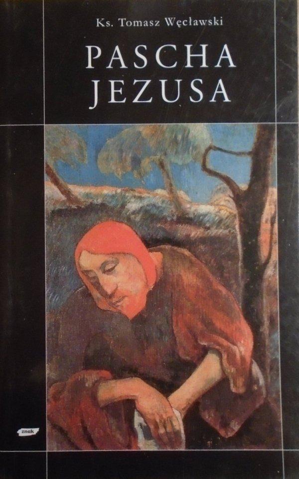 ks. Tomasz Węcławski • Pascha Jezusa