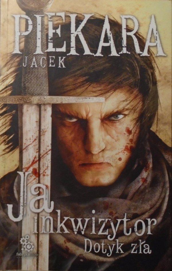 Jacek Piekara • Ja, inkwizytor. Dotyk zła
