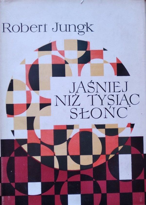 Robert Jungk • Jaśniej niż tysiąc słońc. Losy badaczy atomu