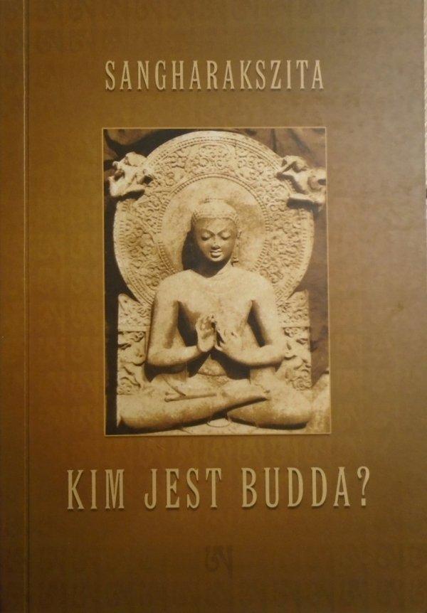 Sangharakszita • Kim jest Budda?