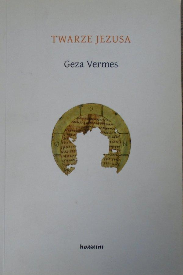 Geza Vermes • Twarze Jezusa