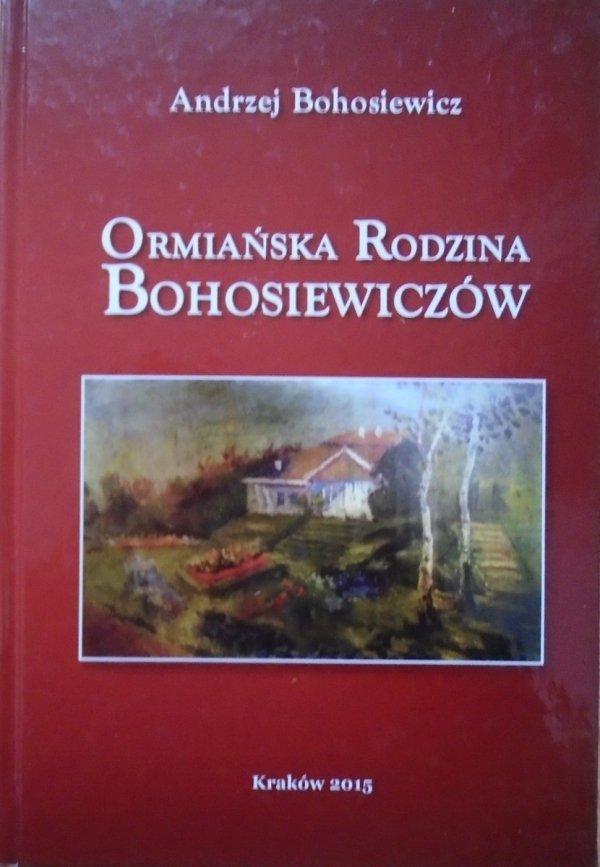 Andrzej Bohosiewicz • Ormiańska rodzina Bohosiewiczów