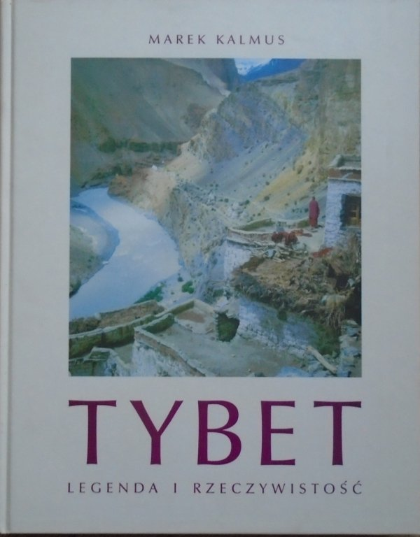 Marek Kalmus • Tybet. Legenda i rzeczywistość