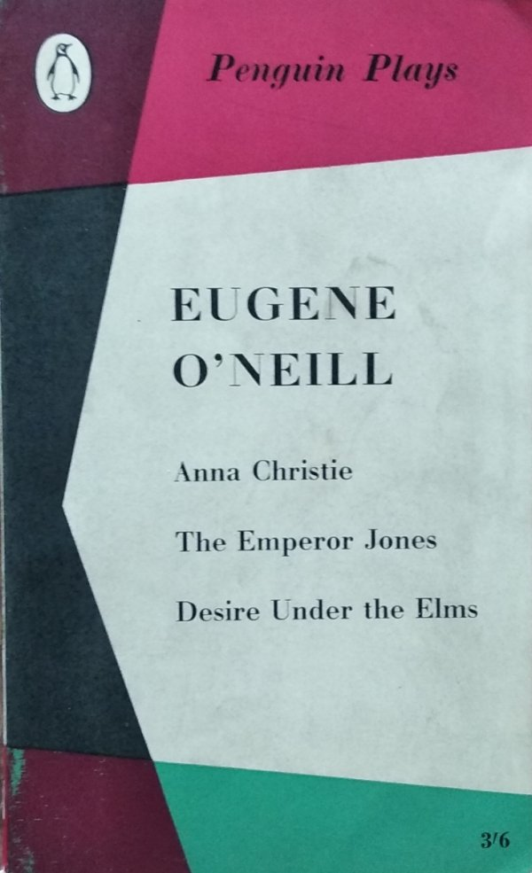 Eugene O'Neill • Anna Christie. The Emperor Jones. Desire Under the Elms