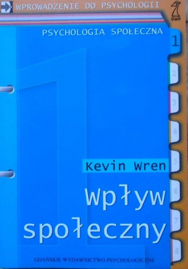 Kevin Wren • Wpływ społeczny [psychologia społeczna]