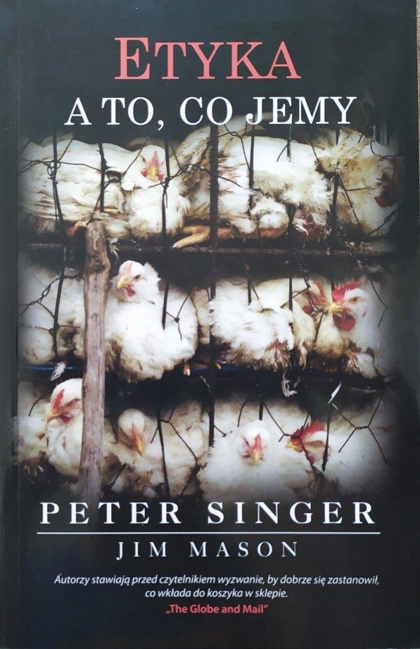 Peter Singer, Jim Mason Etyka a to, co jemy
