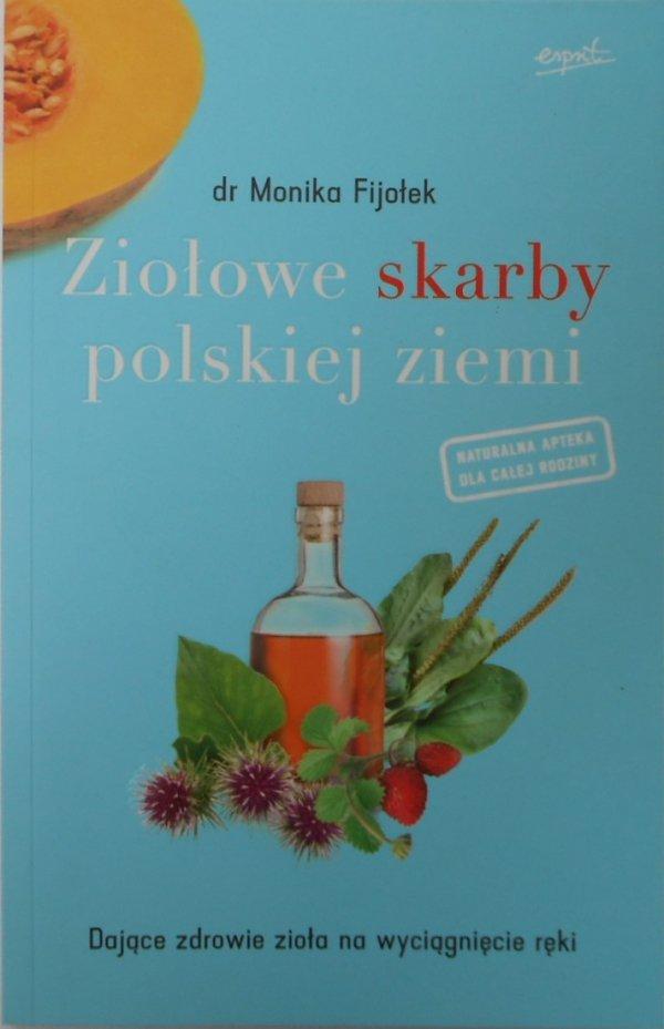 dr Monika Fijołek • Ziołowe skarby polskiej ziemi