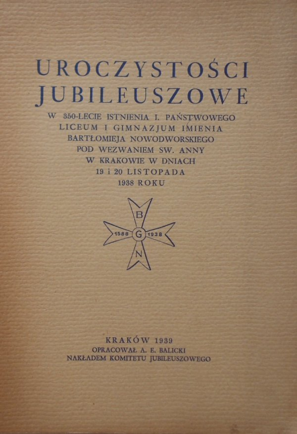 Uroczystości Jubileuszowe w 350-lecie istnienia I. Państwowego Liceum i Gimnazjum im. Bartłomieja Nowodworskiego w Krakowie