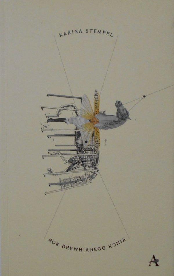 Karina Stempel • Rok drewnianego konia