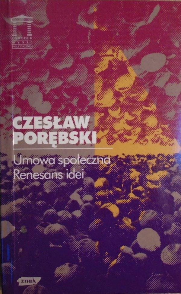 Czesław Porębski • Umowa społeczna. Renesans idei [Hobbes, Locke, Rousseau, Kant, Rawls, Nozick]