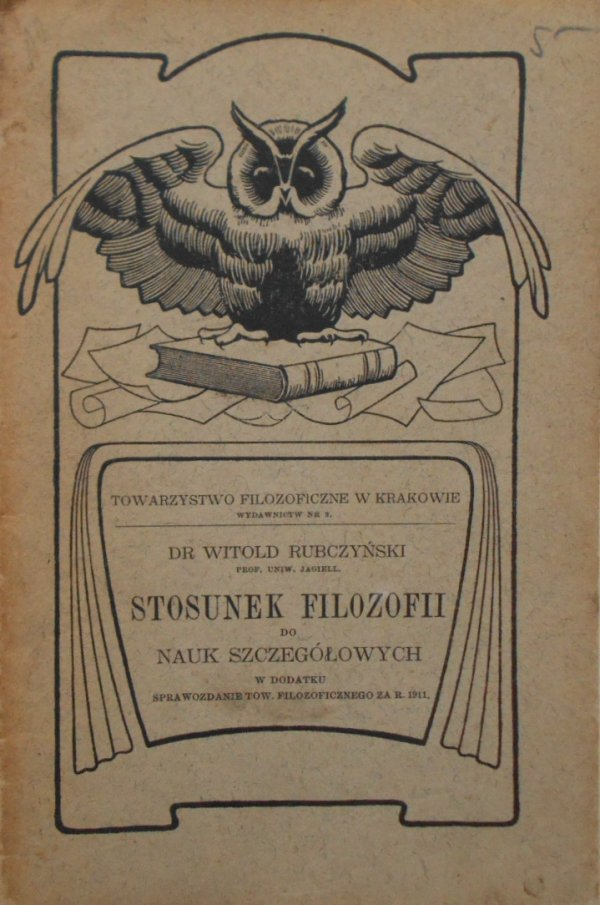 Dr Witold Rubczyński • Stosunek filozofii do nauk szczegółowych