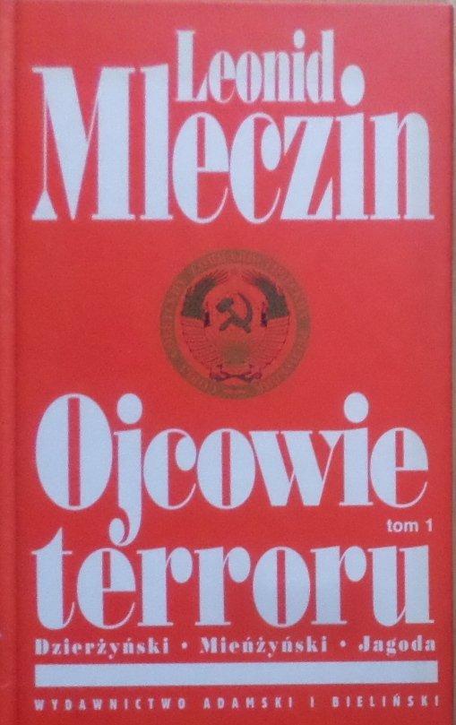 Leonid Mleczin • Ojcowie terroru. Tom 1
