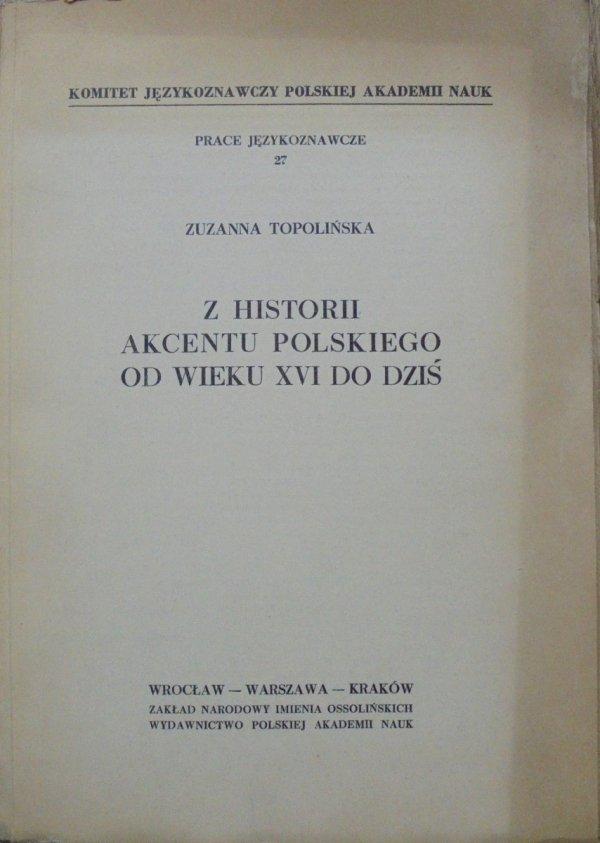 Zuzanna Topolińska • Z historii akcentu polskiego od wieku XVI do dziś
