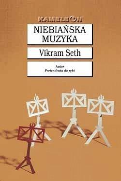 Vikram Seth • Niebiańska muzyka