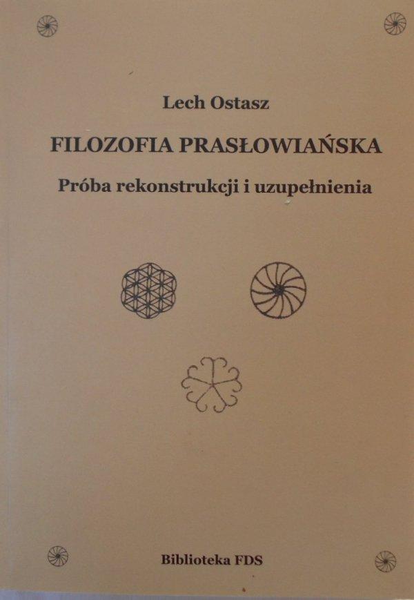 Lech Ostasz • Filozofia prasłowiańska